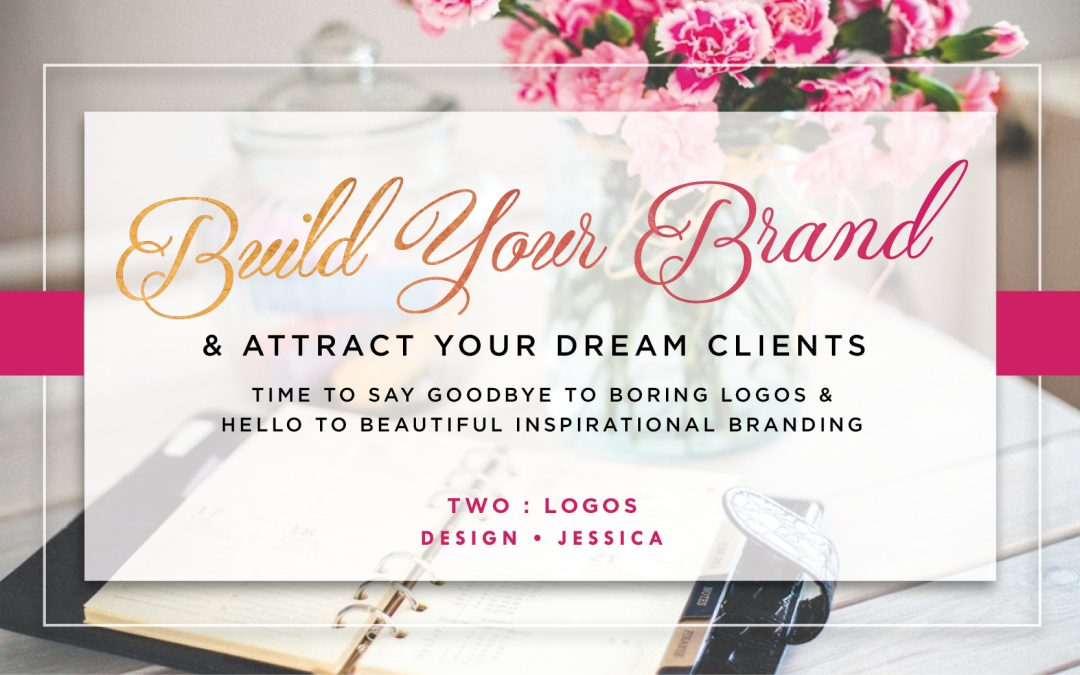 Build Your brand & Attract Your Dream Clients – TWO LOGO DESIGN