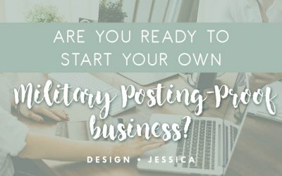 Are you ready to start your own military posting-proof business?